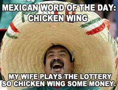 Mexican Word Of The Day Chicken Wing Funny Meme Picture