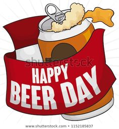 Delicious beer in drink can presentation with delicious froth, greeting ribbon around it and loose-leaf to commemorate Beer Day. Beer Day, Presentation, Royalty Free Stock Photos, Ribbon, Canning, Drinks, Happy, Tape, Drinking