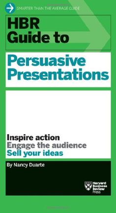 HBR Guide to Persuasive Presentations (Harvard Business Review Guides) by Nancy Duarte http://www.amazon.com/dp/1422187101/ref=cm_sw_r_pi_dp_Dqi5ub1WEJYZW