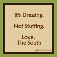 Dressing. Not stuffing,  Love, The South