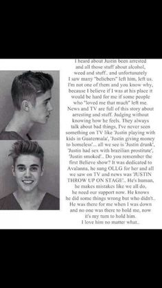 I know that if anyone else was in his position, they would have quit and left media. I didn't except that being a belieber would be easy. it's a decision that I have made that I will remember forever, I am someone who excepts that fact that I can never be with him. I will support him and continue because ever since I joined in 2009, I have gained friendship, respect,confidence and a dream.He keeps me motivated and to always fight through haters and reach my dream.I am never leaving his side.