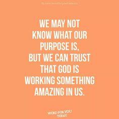 #christian #Christ #quote #inspire #purpose #know #amazing #trust