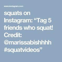 "squats on Instagram: ""Tag 5 friends who squat! Credit: @marissabishhhh  #squatvideos"""