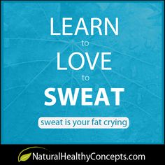 PinSolution Weight Loss Motivation: 'Learn to love to sweat. Sweat is your fat crying'