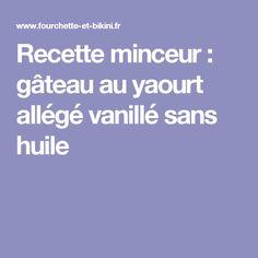 Recette minceur : gâteau au yaourt allégé vanillé sans huile