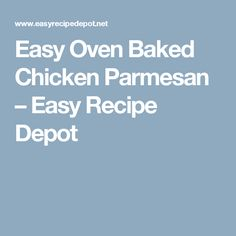 Easy Oven Baked Chicken Parmesan – Easy Recipe Depot