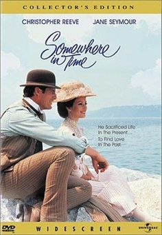 Somewhere in Time, Christopher Reeve & Jane Seymour.... Oh how I NEED this DVD!!