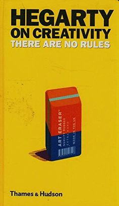 Hegarty on Creativity: There Are No Rules by John Hegarty http://www.amazon.com/dp/050051724X/ref=cm_sw_r_pi_dp_v96Twb0SDRFHF