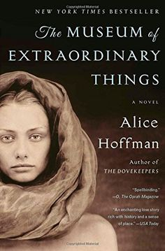 The Museum of Extraordinary Things: A Novel by Alice Hoffman http://smile.amazon.com/dp/1451693575/ref=cm_sw_r_pi_dp_q50yub1V24CTM