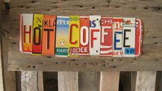 Coffee recycled license plate sign, how great is this?!