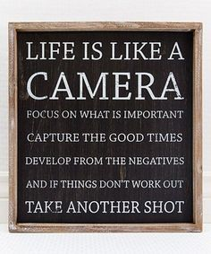 Another great find on #zulily! 'Life is Like a Camera' Wood Framed Wall Sign #zulilyfinds