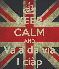 keep-calm-and-va-a-da-via-i-ciap-8.png (600×700)kosi va meglio