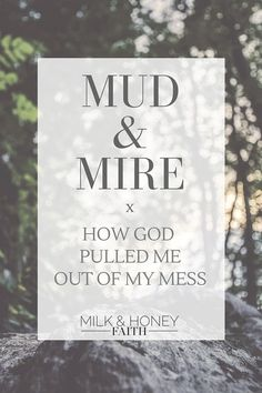 Milk & Honey Faith:  Read about how God pulled me out of my mess and gave me a new song over at my blog.  My testimony / God's help / Jesus saved me