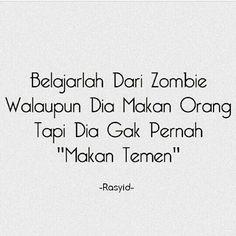 zombie aja ga makan temen Quotes Sahabat, Fake Quotes, Quotes Lucu, Great Quotes, Funny Quotes, Just Smile, Instagram Quotes, Sentences, Haha
