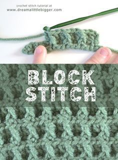 Block Crochet Pattern Tutorial Use this link: http://www.dreamalittlebigger.com/post/block-crochet-pattern.html