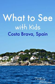 What to See with Kids in Costa Brava, Spain