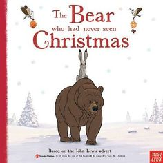 The Bear who had never seen Christmas :: Books :: Nosy Crow. from the sale of this book will be donated to Save the Children.