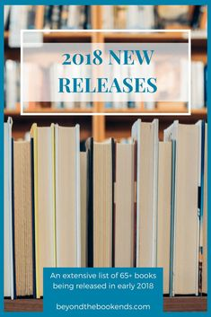 Incredible new selection of books being released from January to March of 2018. 68 books highlighted on this extensive list! Pin Now, Read Later!