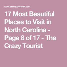 17 Most Beautiful Places to Visit in North Carolina - Page 8 of 17 - The Crazy Tourist