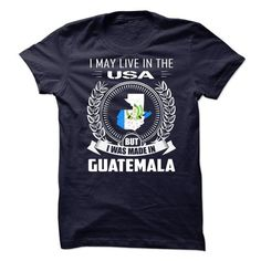 I May Live In The USA But I Was Made In GUATEMALA  - #southern tshirt #sweatshirt redo. CLICK HERE => https://www.sunfrog.com/States/I-May-Live-In-The-USA-But-I-Was-Made-In-GUATEMALA-.html?68278