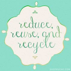 be eco-friendly ♥