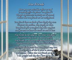 True Friends - A lovely poetry print about what true friendship really means. This gift poem speaks of the bond between true friends, and what makes the relationship so special. For only $11.99, it makes the perfect poetry gift for a truly close friend in your life.