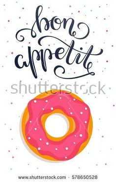 Bon Appetit! Hand lettered phrase on poster with donut. Vector illustration