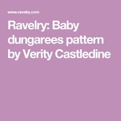 Ravelry: Baby dungarees pattern by Verity Castledine