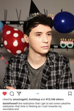 Me too, Dan, me too. But at least we're here right now to celebrate your birthday