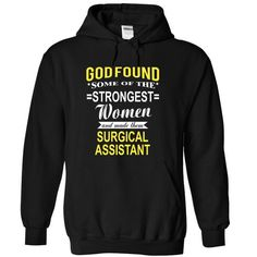 Good found some of the strongest women anh made them SURGICAL ASSISTANT T Shirts, Hoodies. Check price ==► https://www.sunfrog.com/Funny/Good-found-some-of-the-strongest-women-anh-made-them-SURGICAL-ASSISTANT-8844-Black-11249664-Hoodie.html?41382 $38.99