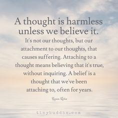 Attachment to our thoughts