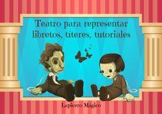 LIBRETOS PARA IMPRIMIR       Cuentos y obras de teatro para representar , vía Titerenet    Muchas obras de Teatro Infantil , v...