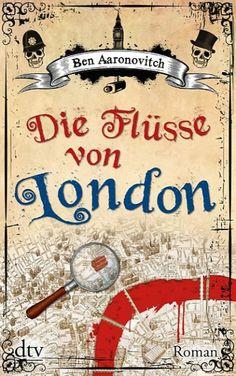 Die Flusse Von London: Absolut geniale Reihe. Unbedingt lesen! Alleine schon wegen des Geistersuchhunds