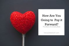 How Are You Going to Pay it Forward This Year and Every Year