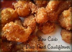 Deep Fried Cauliflower: Side dish or Appetizer (pic) - Low Carb Friends