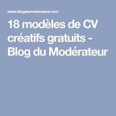 18 modèles de CV créatifs gratuits - Blog du Modérateur Beau Cv, Formulaires Web, Photoshop, Blog, Creative Resume Design, Creative Cv Template, Blogging