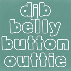 DJB Belly Button Outtie Font - Personal Use - Commercial use license available.  #TpT  #tpt
