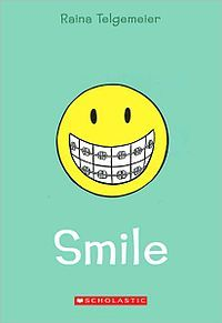 The cover of Raina Telgemeiers book, Smile. This book made me feel better about having braces.