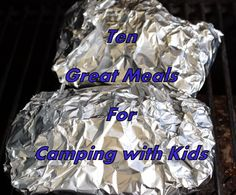 10 easy meals for camping with kids