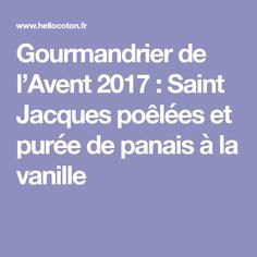 Gourmandrier de l'Avent 2017 : Saint Jacques poêlées et purée de panais à la vanille