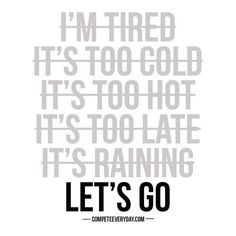 "I learned a new trick from my workouts. If you hyperventilate you actually can change the feeling ""I don't want to"" to ""lets go"""
