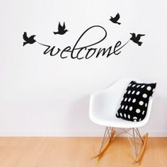 Welcome fugle wallsticker Romantic Homes, Welcome, Home And Garden, Home Decor, Tips, Interior Design, Home Interior Design, Home Decoration, Decoration Home