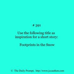The Daily Prompt #391 - J. C. Cauthon - www.jccauthon.com #writing #writingprompt #thedailyprompt #writeeveryday