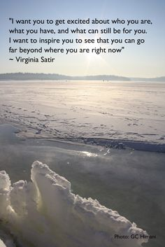 Quote ~ Virginia Satir ૐ Photo ~ GC Himani Virginia Satir, Great Quotes, Inspirational Quotes, Counseling Quotes, Words Of Wisdom Quotes, Faith Quotes, Therapy Quotes, Uplifting Thoughts, Family Therapy