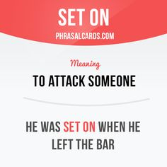 """""""Set on"""" means """"to attack or cause to attack"""". Example: He was set on when he left the bar. #phrasalverb #phrasalverbs #phrasal #verb #verbs #phrase #phrases #expression #expressions #english #englishlanguage #learnenglish #studyenglish #language #vocabulary #dictionary #grammar #efl #esl #tesl #tefl #toefl #ielts #toeic #englishlearning"""