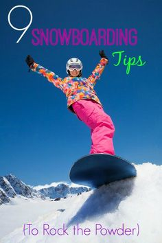 Rock the powder with these 9 snowboarding tips! via @fitbottomedgirl