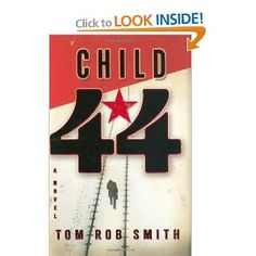 Child 44 is Tom Rob Smith's first novel - he did an excellent job with the setting in Russia so you can visualize, and the overall story line. Read the reviews on Amazon, they do it justice. I had a hard time putting the book down each night :)