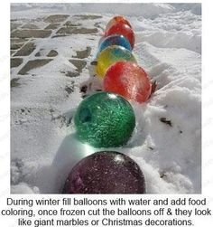 during winter fill balloons with water and add food coloring. Once frozen cut the balloons off & and they look like giant marbles or Christmas decorations! Outdoor Christmas, Winter Christmas, Christmas Time, Christmas Bulbs, Merry Christmas, Christmas Balloons, Frozen Christmas, Cheap Christmas, Christmas Stuff