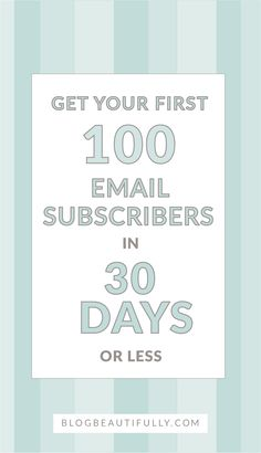 Struggling to build your email list? It can be TOUGH, especially as a new blogger. In this post, I'm sharing my 7 tried-and-true methods for getting your first 100 email subscribers, in 30 days or less! From BlogBeautifully.com