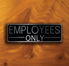 EMPLOYEES ONLY SIGN, Employees Only Signs, Office Wall Sign, Office Door Sign, Office Decor, Employees Only, Brushed Aluminum Employees Only by DecaModa on Etsy